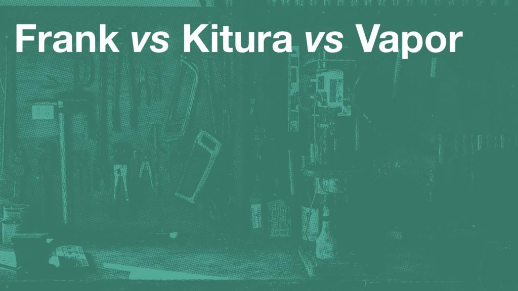 Frank vs Kitura vs Vapor