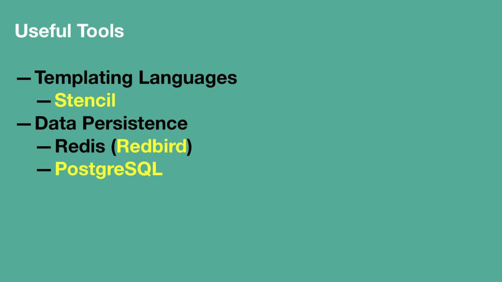 Useful Tools —Templating Languages —Stencil —Da...