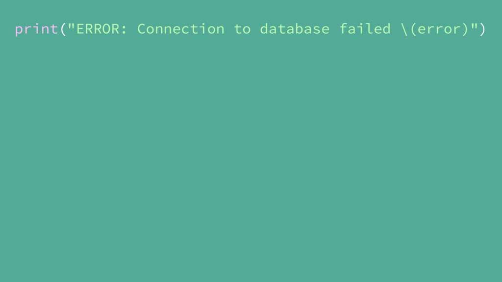 "print(""ERROR: Connection to database failed \(e..."