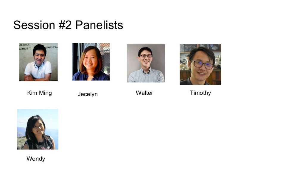 Session #2 Panelists Kim Ming Walter Jecelyn We...