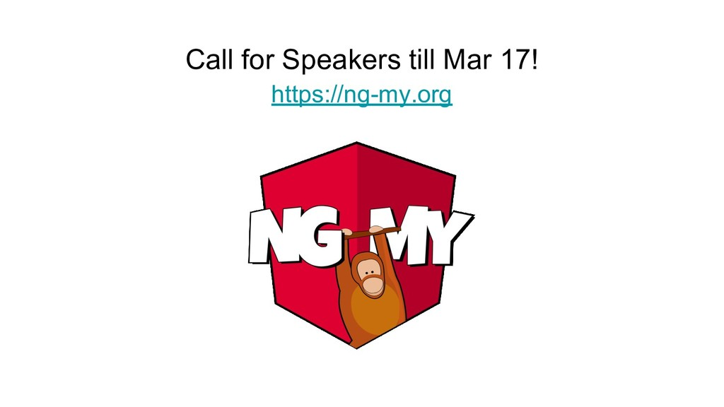 Call for Speakers till Mar 17! https://ng-my.org