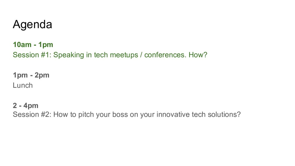 Agenda 10am - 1pm Session #1: Speaking in tech ...