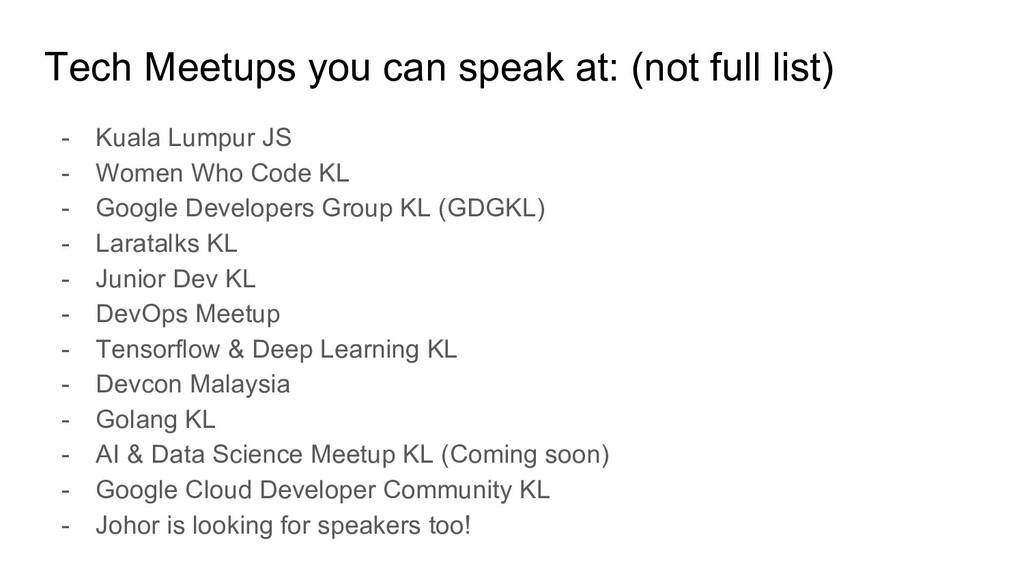 Tech Meetups you can speak at: (not full list) ...