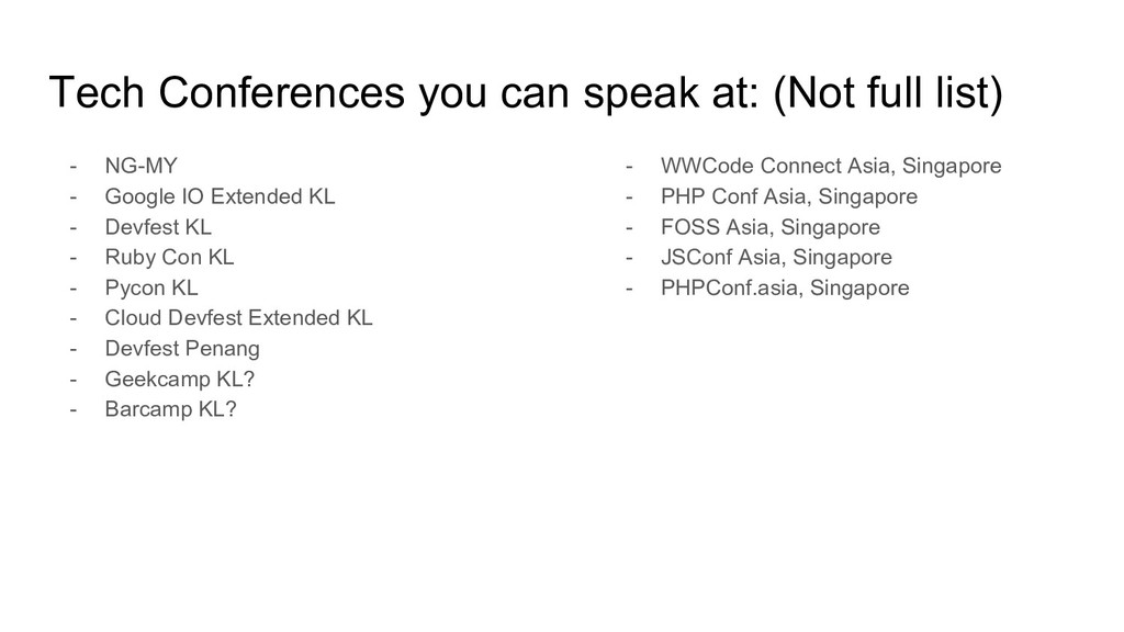 Tech Conferences you can speak at: (Not full li...