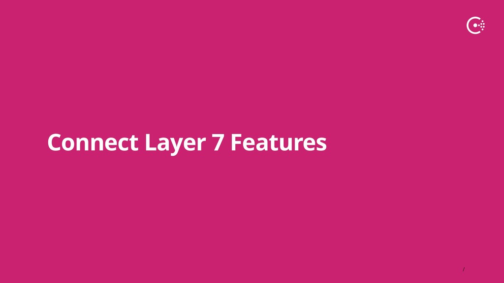 ∕ Connect Layer 7 Features