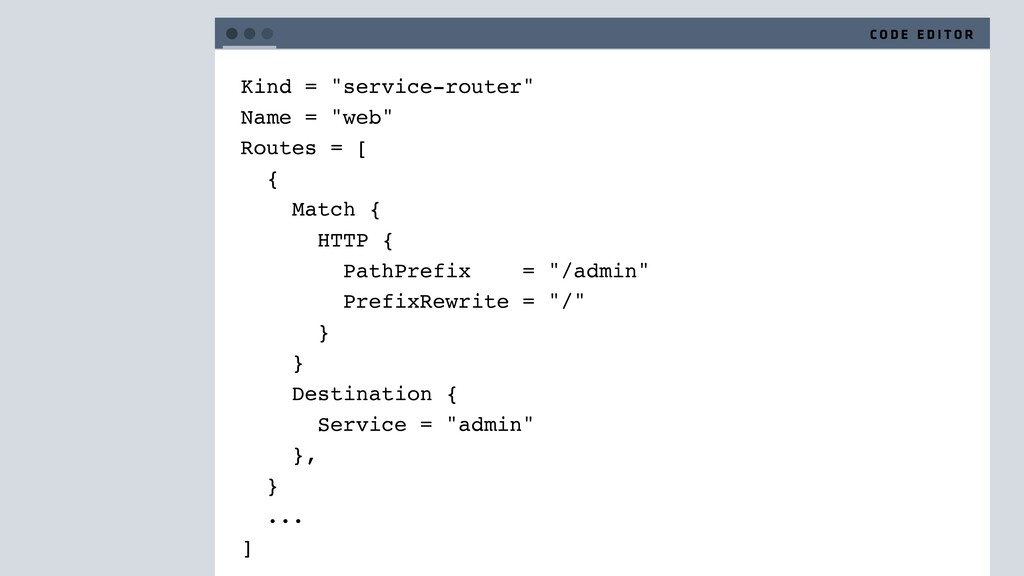 """Kind = """"service-router"""" Name = """"web"""" Routes = [..."""