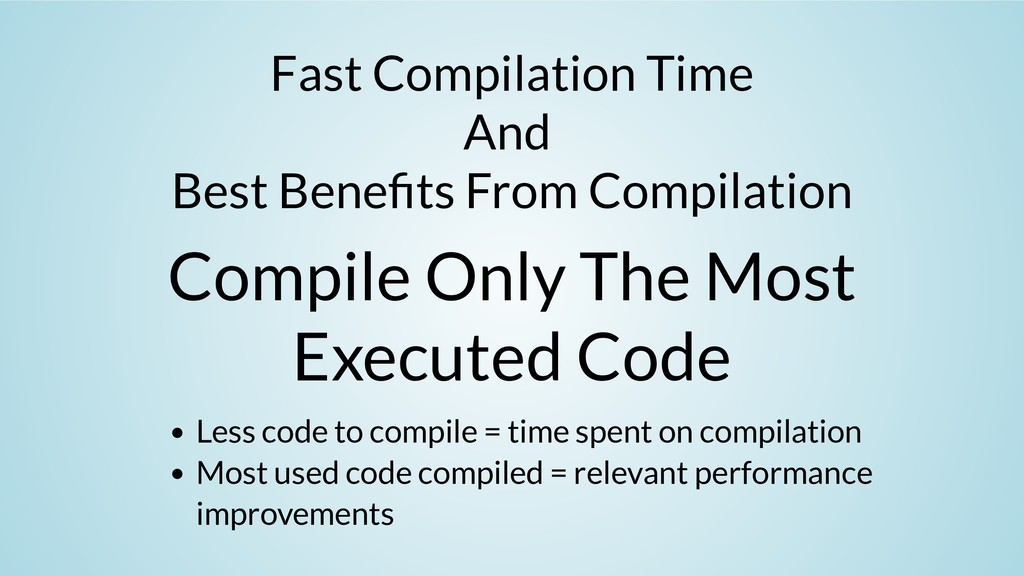Fast Compilation Time And Best Bene ts From Com...