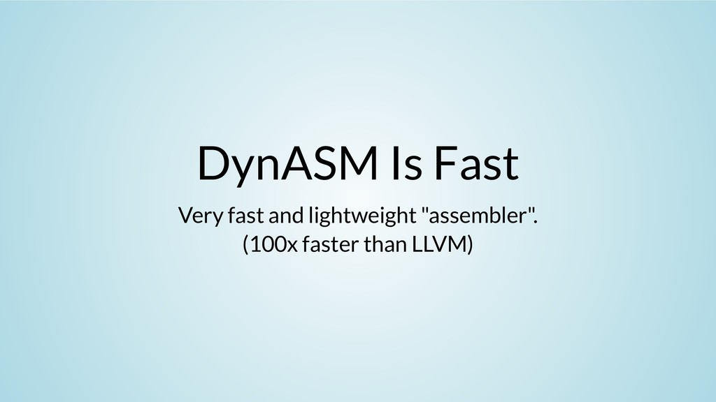 """DynASM Is Fast Very fast and lightweight """"assem..."""