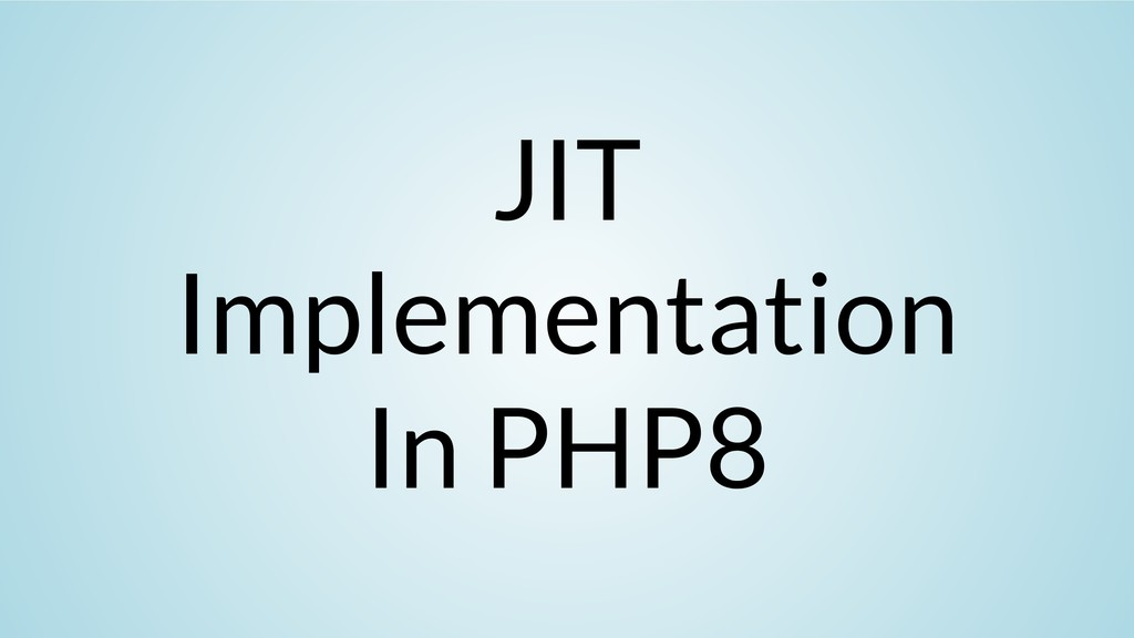 JIT Implementation In PHP8