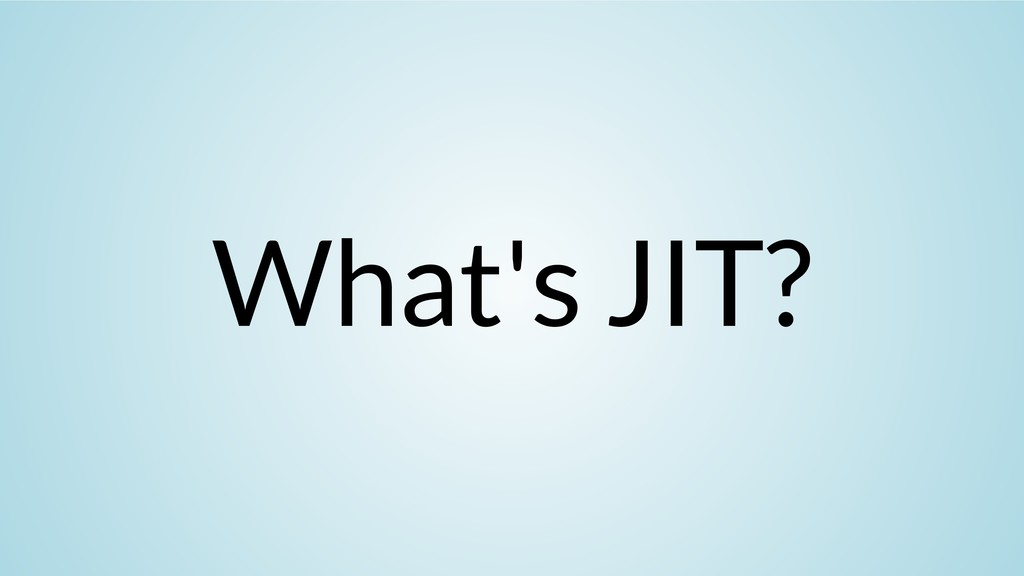 What's JIT?