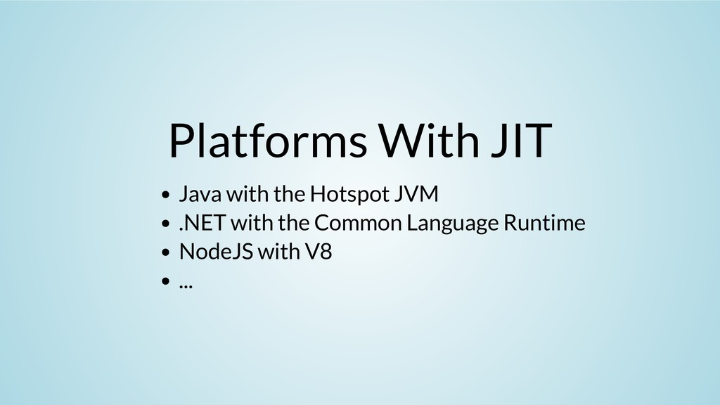 Platforms With JIT Java with the Hotspot JVM .N...
