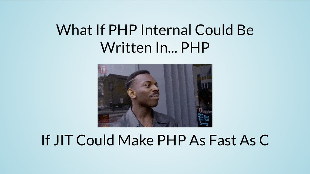 What If PHP Internal Could Be Written In... PHP...