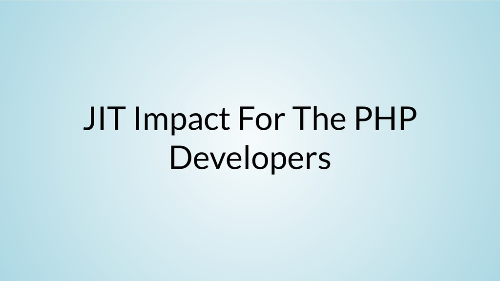 JIT Impact For The PHP Developers