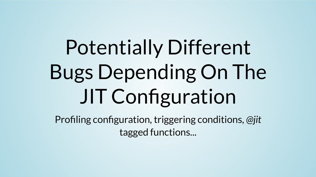 Potentially Different Bugs Depending On The JIT...