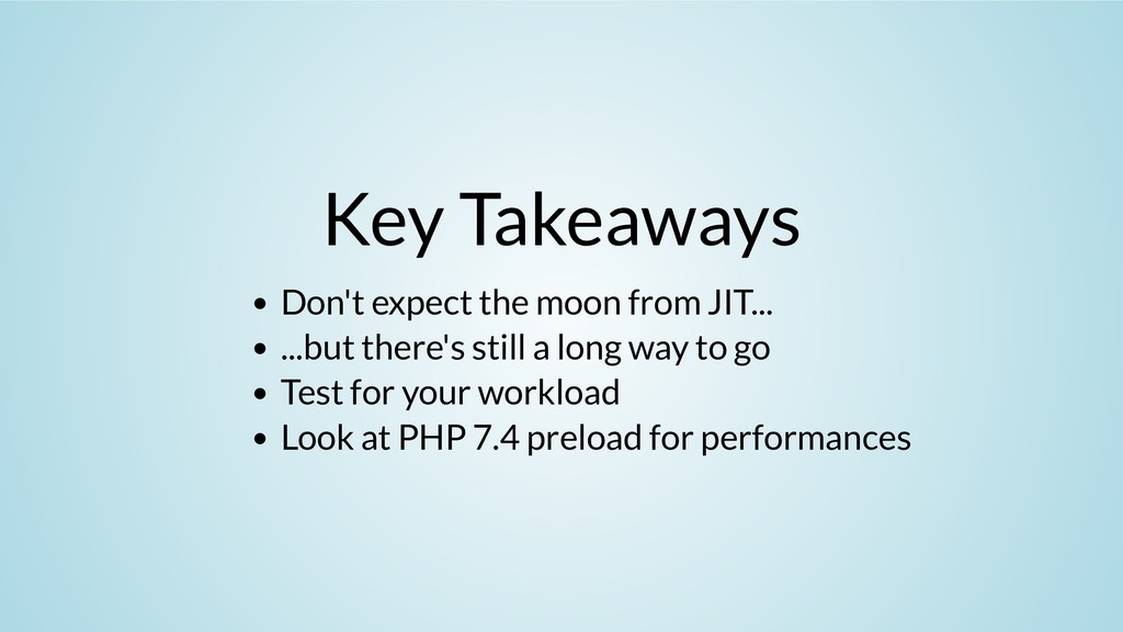 Key Takeaways Don't expect the moon from JIT......