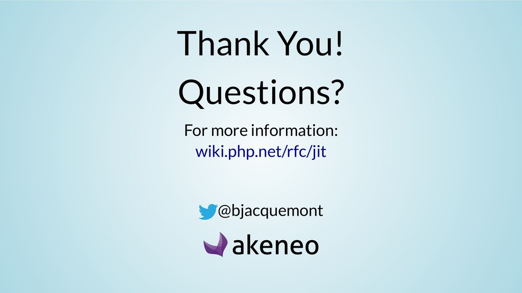 Thank You! Questions? For more information: @bj...
