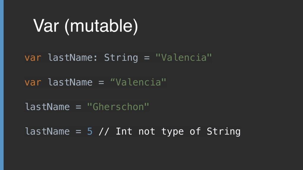 """Var (mutable) var lastName: String = """"Valencia""""..."""