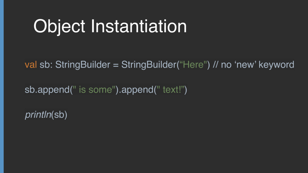 "Object Instantiation sb.append("" is some"").appe..."
