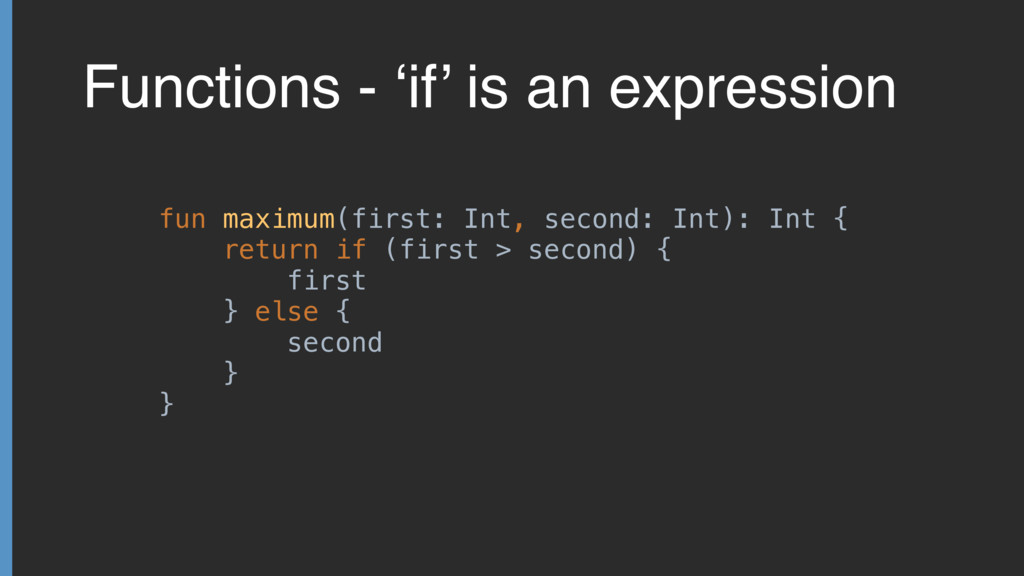 Functions - 'if' is an expression fun maximum(f...