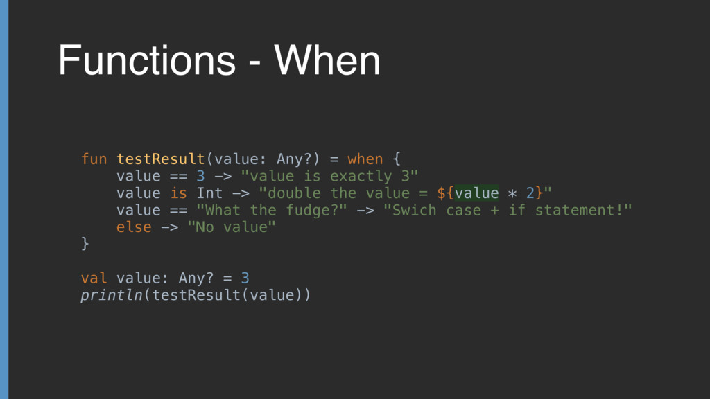 Functions - When fun testResult(value: Any?) = ...