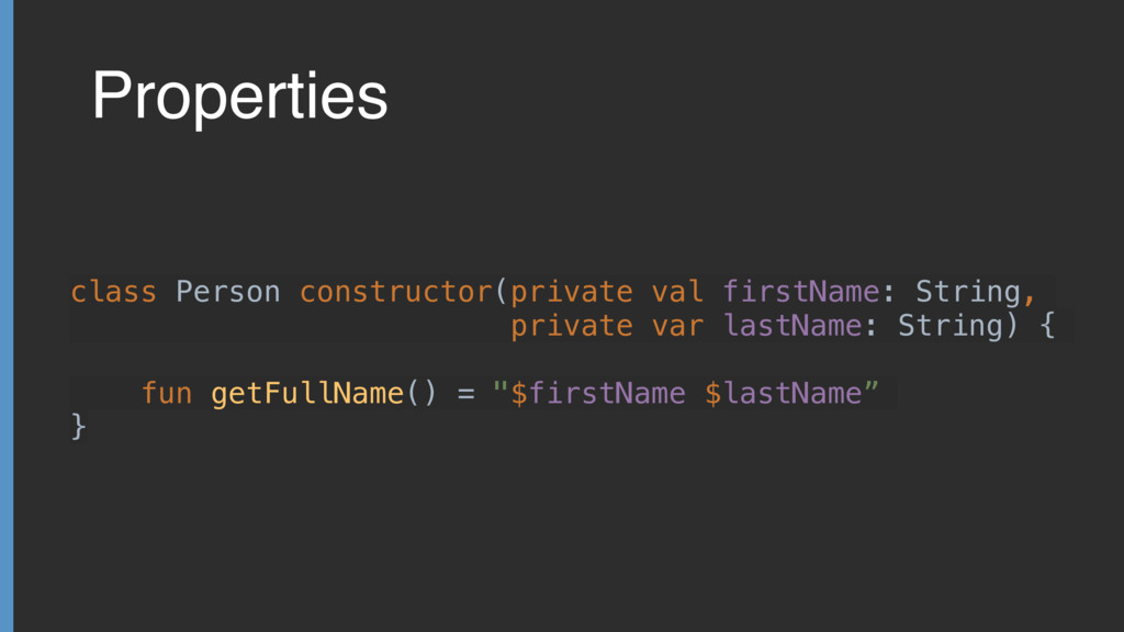 Properties class Person constructor(private val...