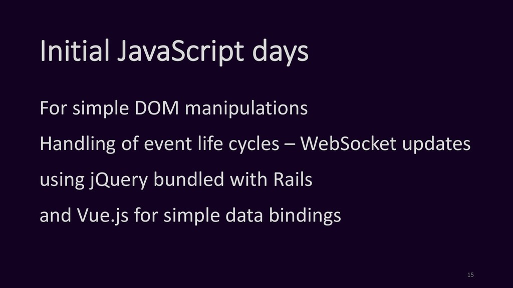 Initial JavaScript days For simple DOM manipula...