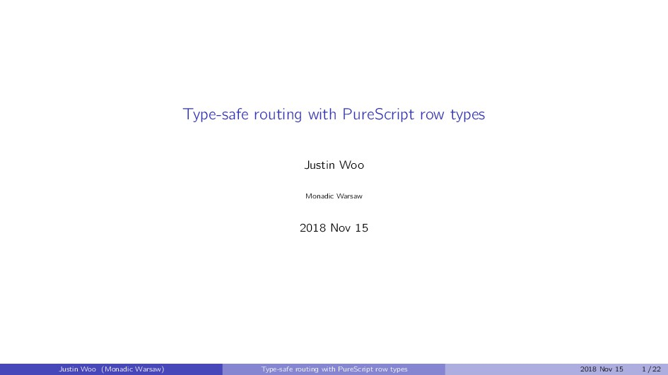 Type-safe routing with PureScript row types Jus...
