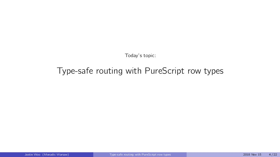Today's topic: Type-safe routing with PureScrip...