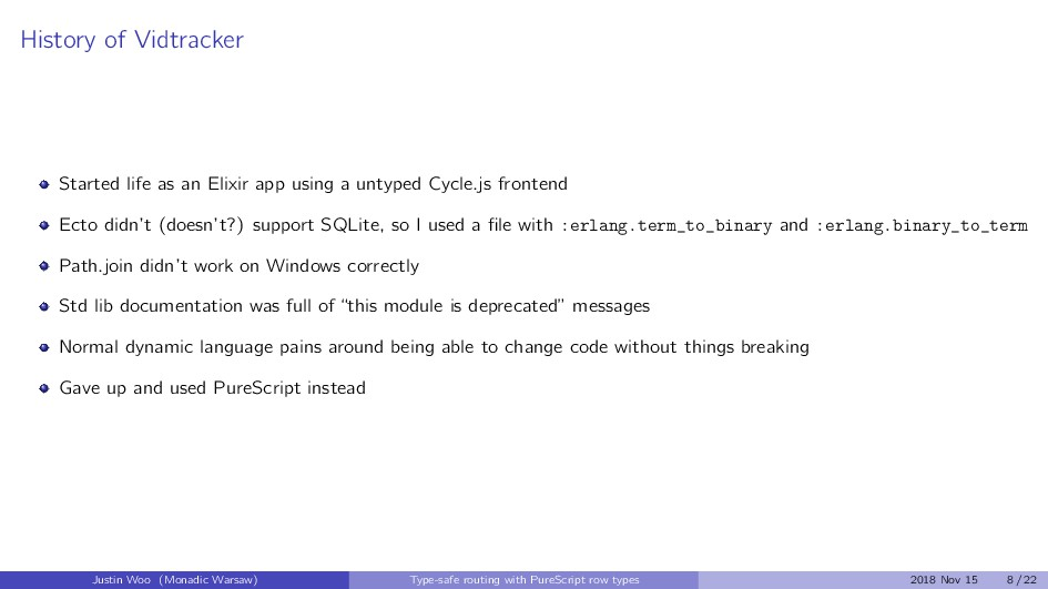 History of Vidtracker Started life as an Elixir...