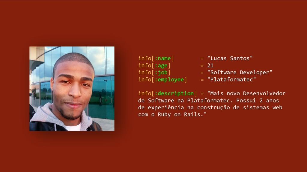 """info[:name] = """"Lucas Santos"""" info[:age] = 21 in..."""