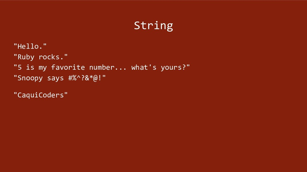 "String ""Hello."" ""Ruby rocks."" ""5 is my favorite..."