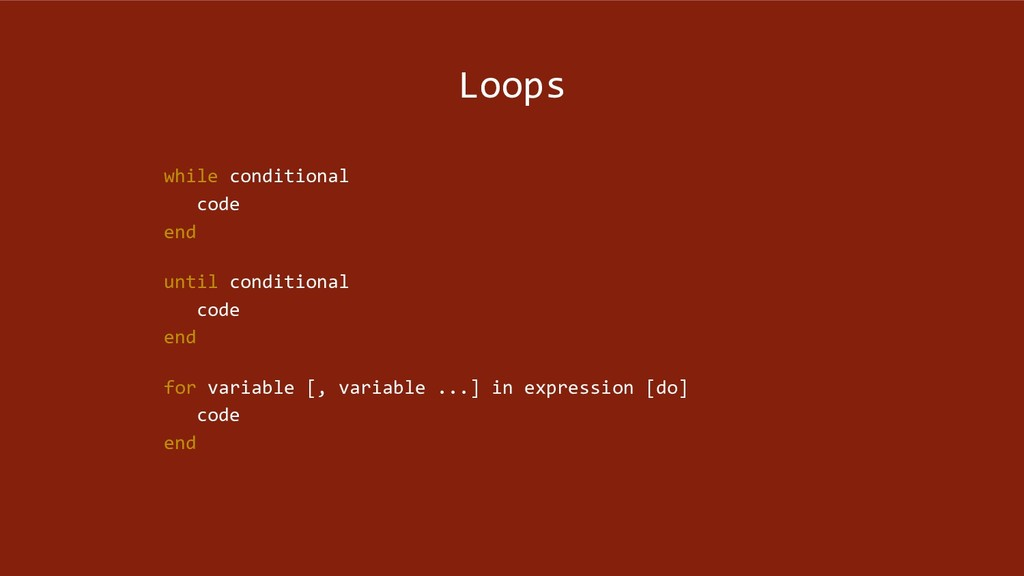 Loops while conditional code end until conditio...
