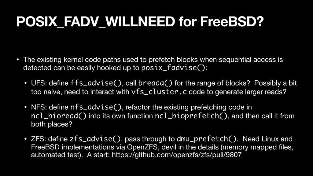 POSIX_FADV_WILLNEED for FreeBSD? • The existing...
