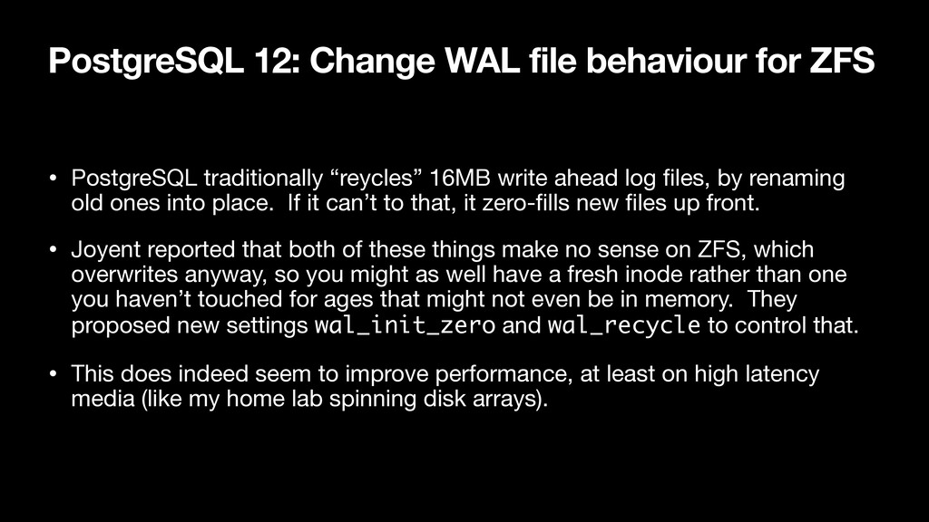 PostgreSQL 12: Change WAL file behaviour for ZF...