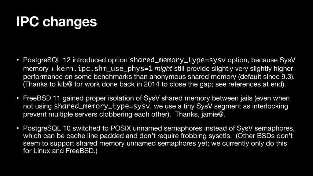 IPC changes • PostgreSQL 12 introduced option s...