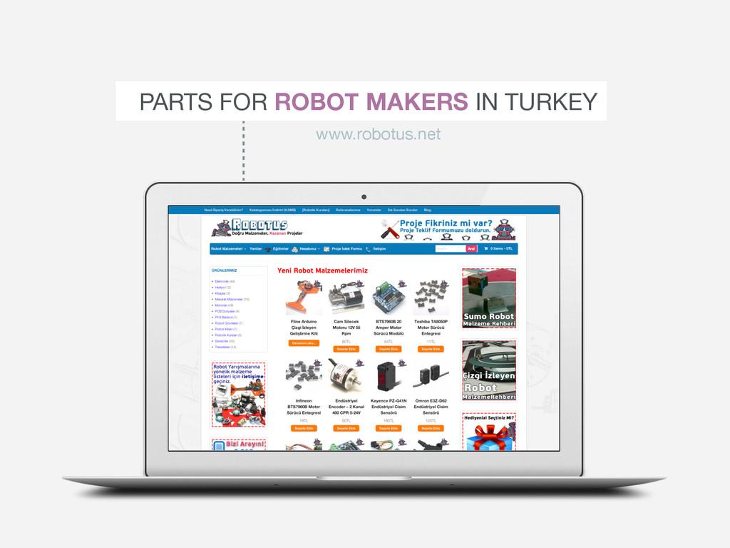 PARTS FOR ROBOT MAKERS IN TURKEY www.robotus.net