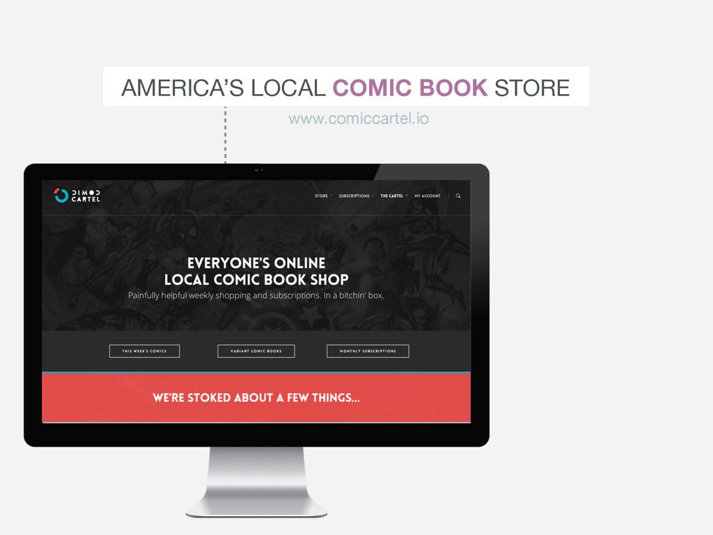 AMERICA'S LOCAL COMIC BOOK STORE www.comiccarte...
