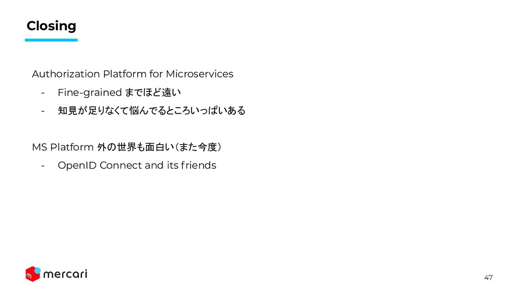 47 Closing Authorization Platform for Microserv...