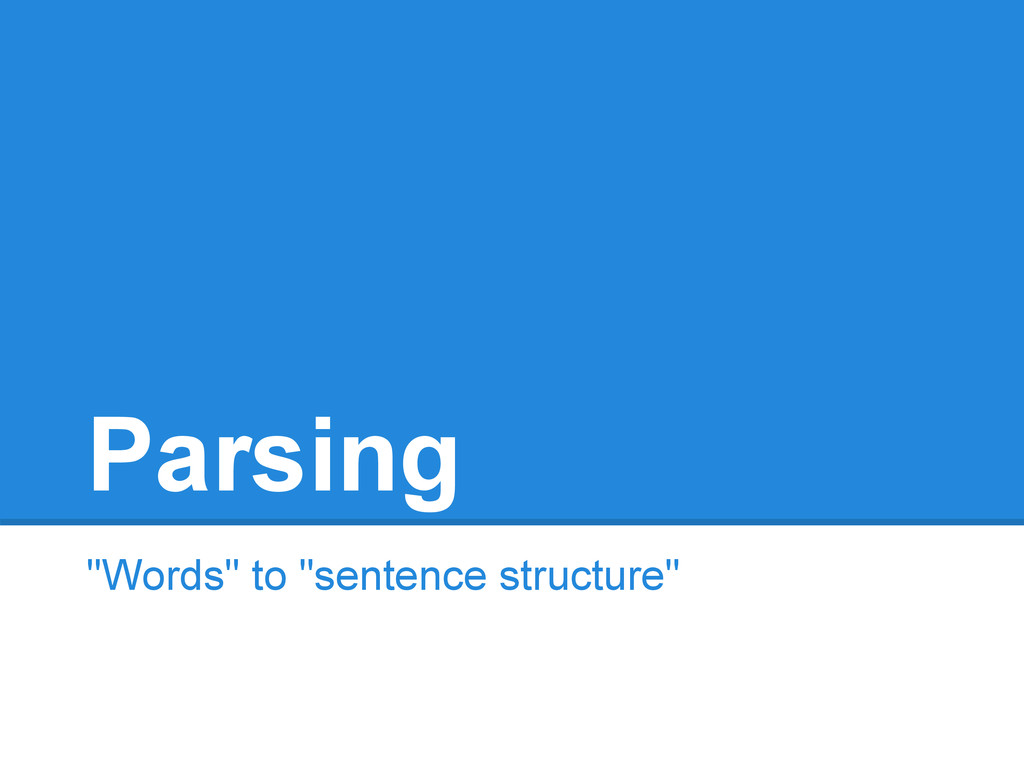 "Parsing ""Words"" to ""sentence structure"""