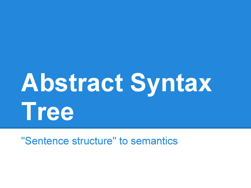 "Abstract Syntax Tree ""Sentence structure"" to se..."