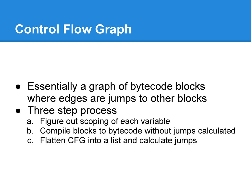 Control Flow Graph ● Essentially a graph of byt...