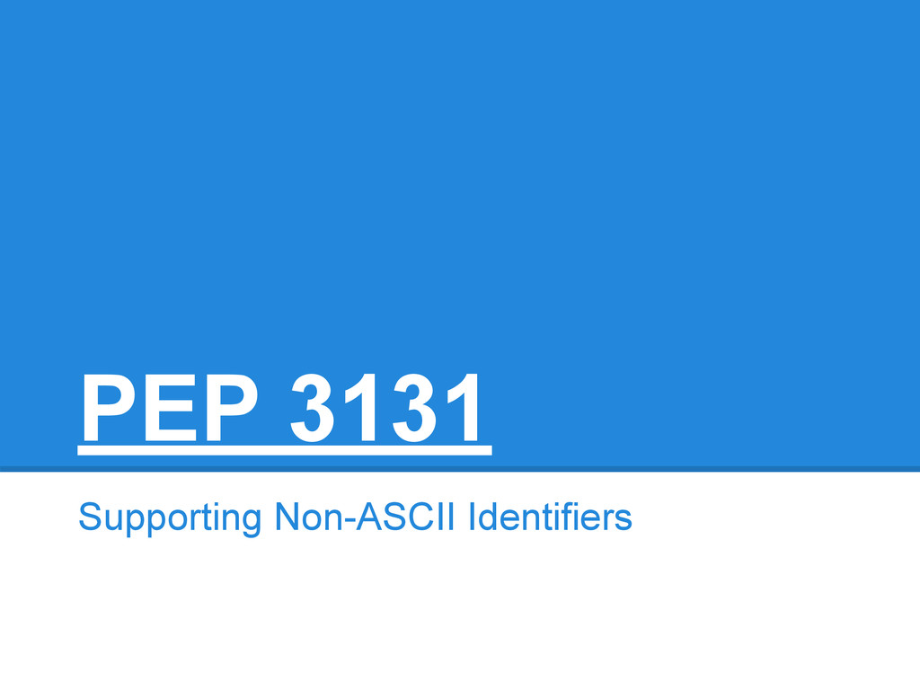 PEP 3131 Supporting Non-ASCII Identifiers