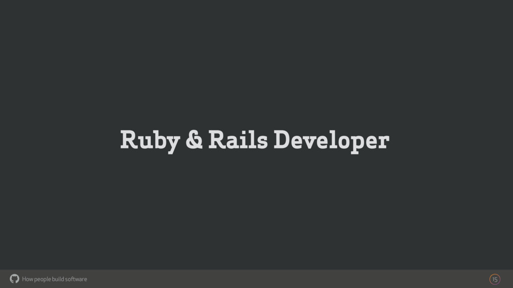 How people build software ! Ruby & Rails Develo...