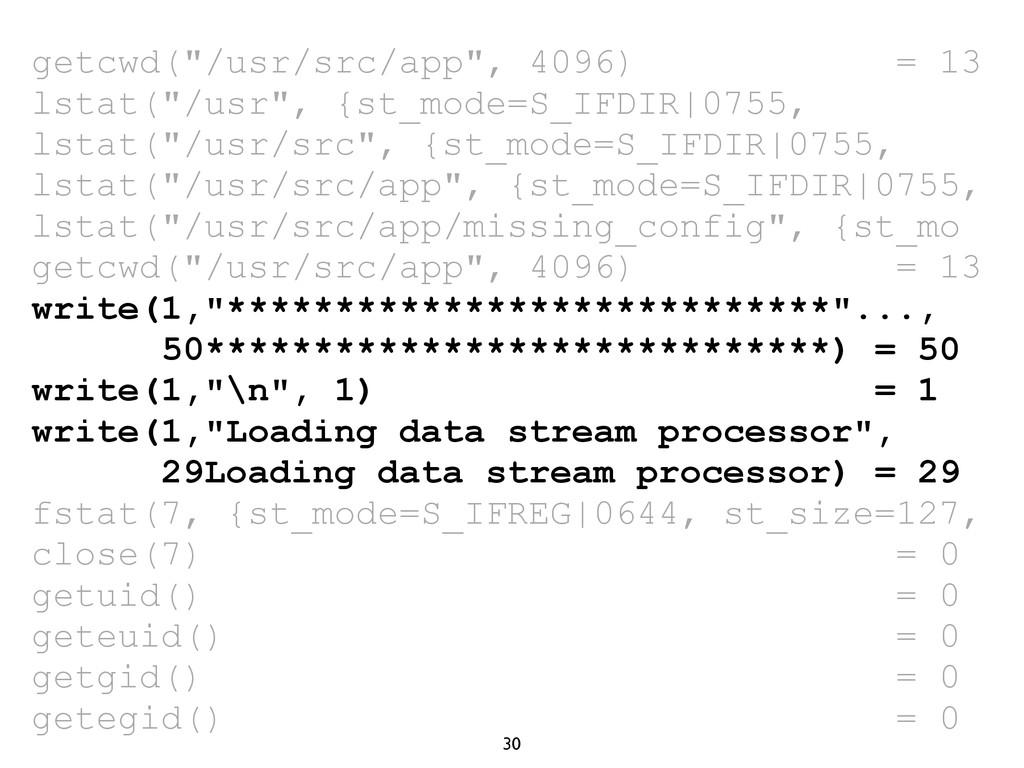 "30 getcwd(""/usr/src/app"", 4096) = 13 lstat(""/us..."