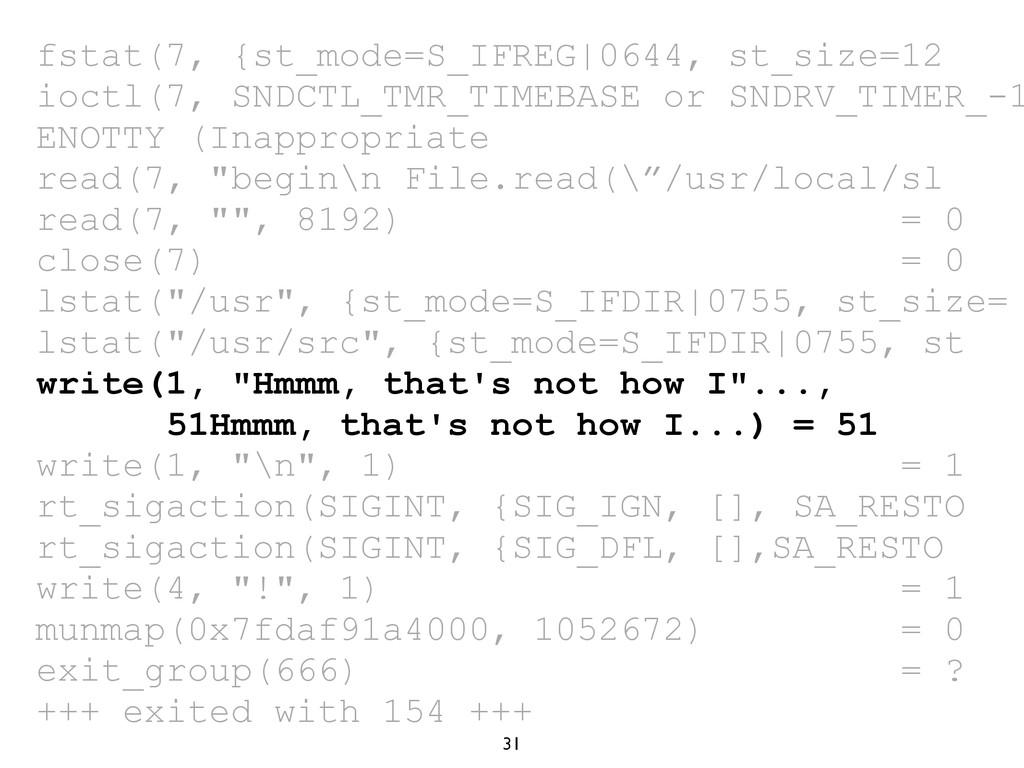 31 fstat(7, {st_mode=S_IFREG|0644, st_size=12 i...