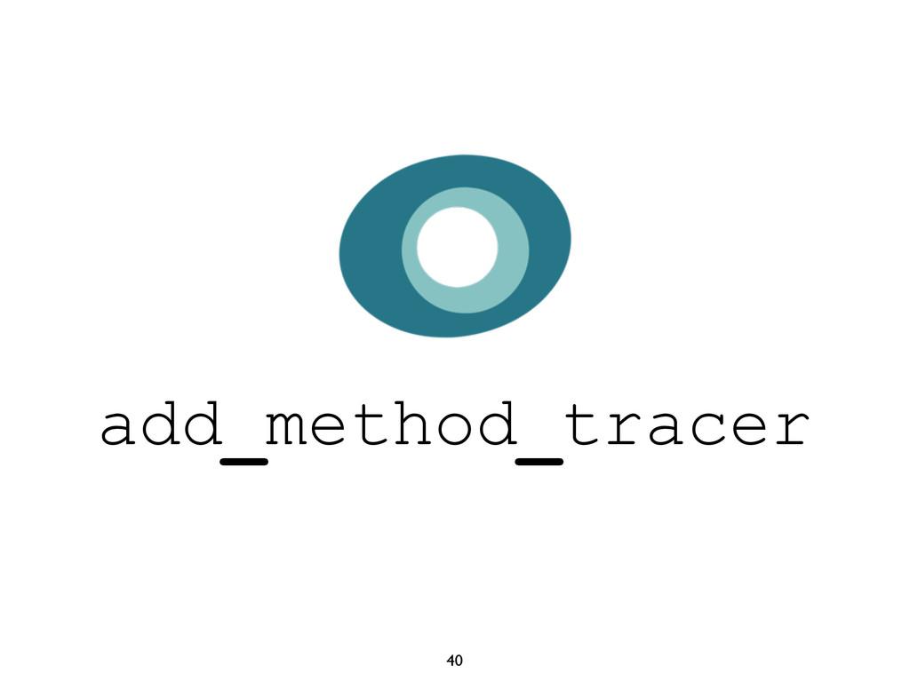 40 add_method_tracer