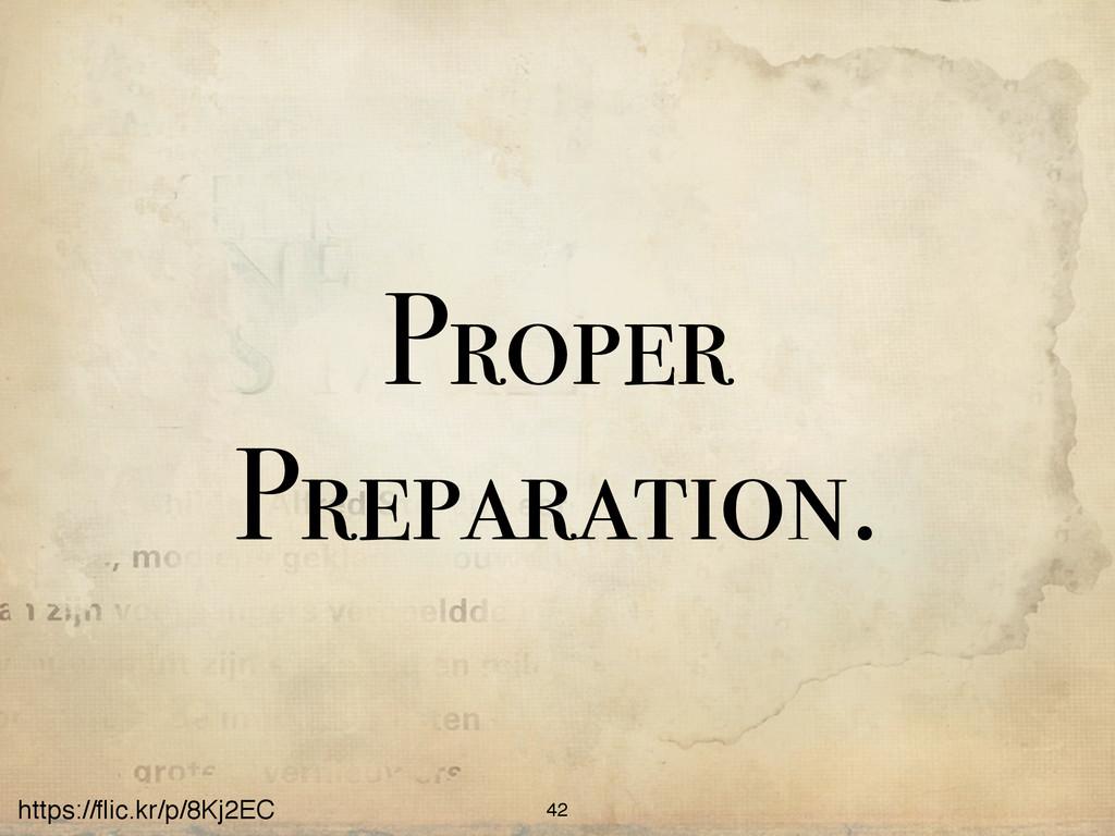 https://flic.kr/p/8Kj2EC Proper Preparation. 42