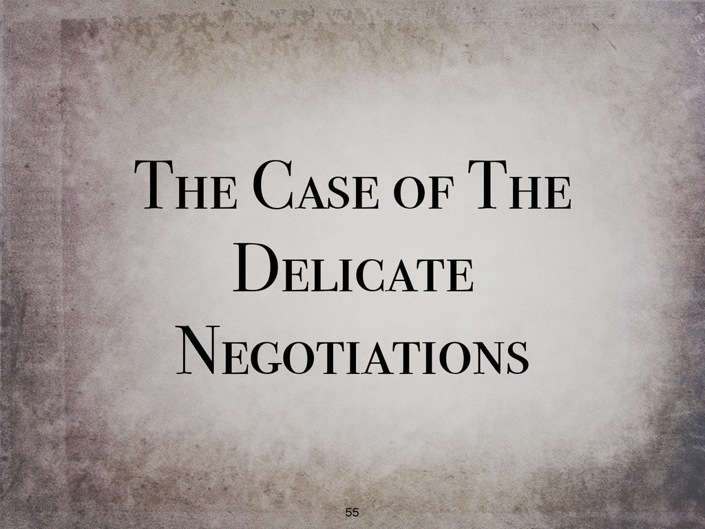 The Case of The Delicate Negotiations 55