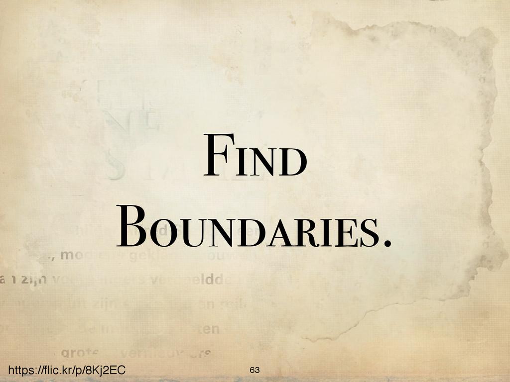 https://flic.kr/p/8Kj2EC Find Boundaries. 63