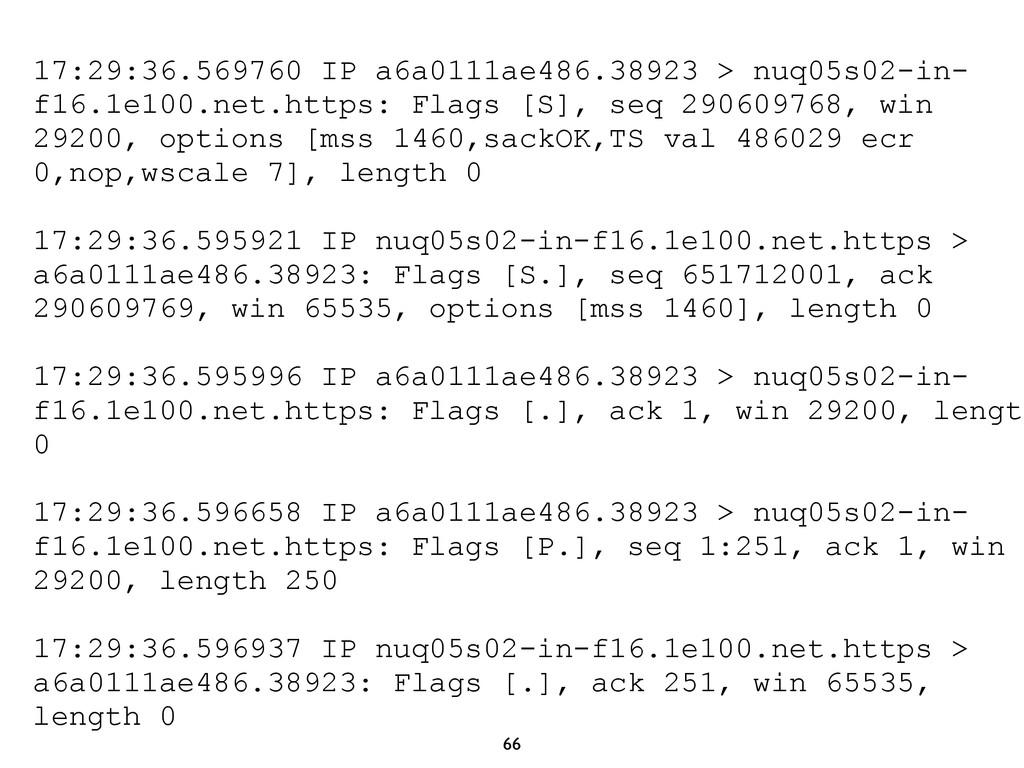 66 17:29:36.569760 IP a6a0111ae486.38923 > nuq0...
